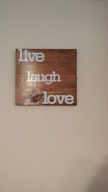 Custom Made Live Laugh Love Sign