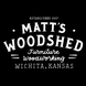 Matt's Woodshed in