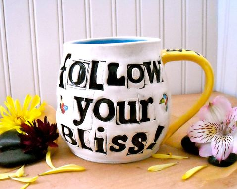 Custom Made Follow Your Bliss Large Pottery Ceramic Mug
