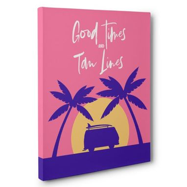 Custom Made Good Times And Tan Lines Canvas Wall Art