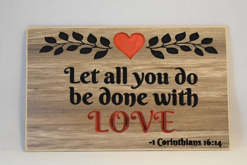 "Custom Made Wood Sign - Custom Wood Sign - "" Let All You Do Be Done With Love "" - Bible - Corinthians"