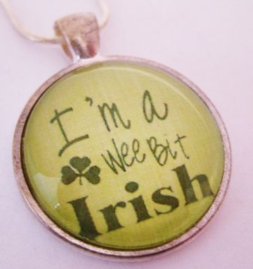 "Custom Made St. Patrick's Round Glass Tile Pendant ""I'M A Wee Bit Irish''"