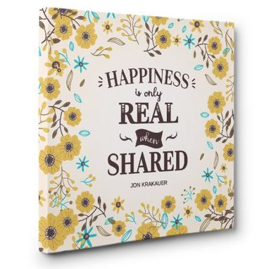 Custom Made Happiness Is Only Real Canvas Wall Art