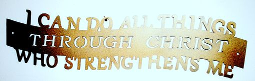 Custom Made I Can Do All Things Christian Wall Art By Covington Iron Works