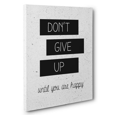 Custom Made Don'T Give Up Until You'Re Happy Motivational Canvas Wall Art