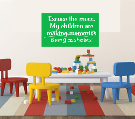 Custom Made Excuse The Mess, Children Making Memories Funny Wall Sign