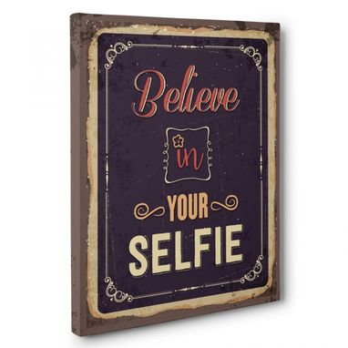 Custom Made Believe In Your Selfie Canvas Wall Art