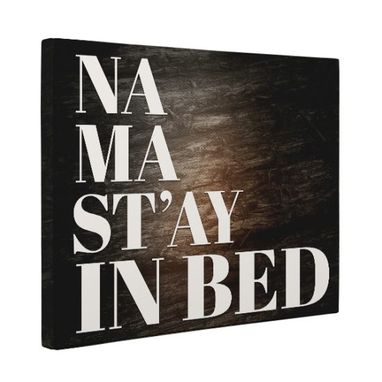 Custom Made Stay In Bed Canvas Wall Art