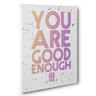 Custom Made You Are Good Enough Canvas Wall Art