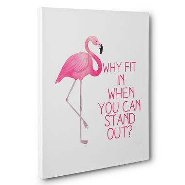 Custom Made Why Fit In When You Can Stand Out Motivational Canvas Wall Art
