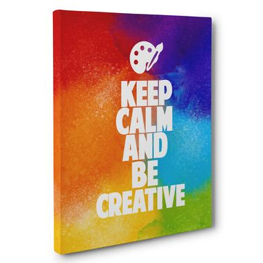 Custom Made Keep Calm And Be Creative Canvas Wall Art