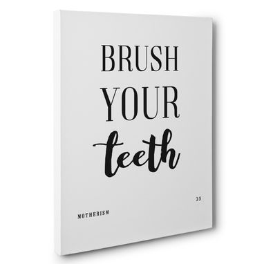 Custom Made Motherism Brush Your Teeth Canvas Wall Art