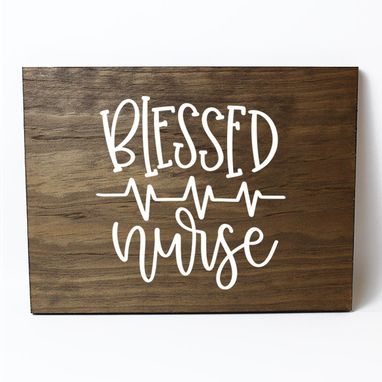 Custom Made Blessed Nurse Solid Wood Sign Home Decor