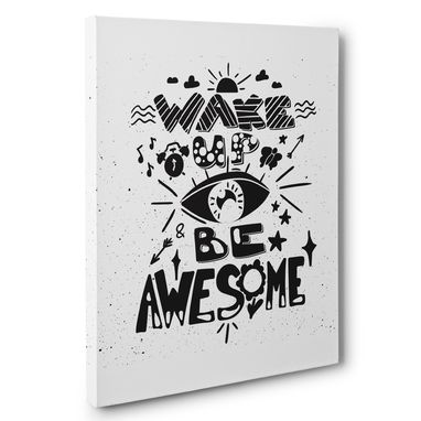Custom Made Wake Up And Be Awesome Canvas Wall Art