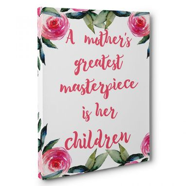 Custom Made A Mother'S Greatest Masterpiece Canvas Wall Art