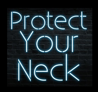 Custom Made Protect Your Neck Neon Sign