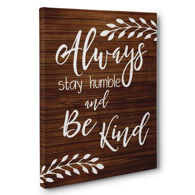Custom Made Always Stay Humble Motivational Canvas Wall Art