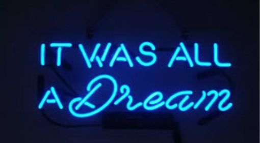 Custom Made It Was All A Dream Neon Sign