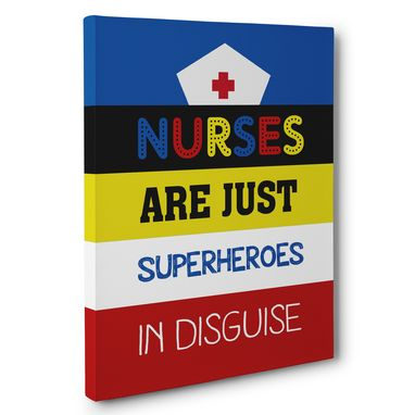 Custom Made Nurses Are Just Superheroes Canvas Wall Art