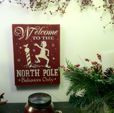 Custom Made Welcome To The North Pole... **Believers Only**