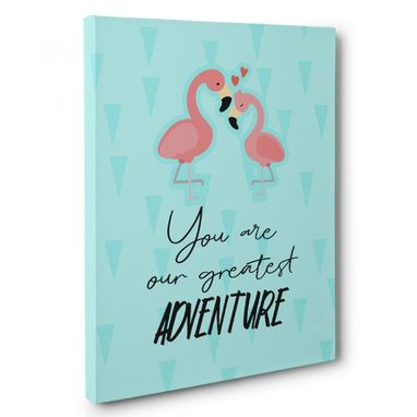 Custom Made You Are Our Greatest Adventure Canvas Wall Art