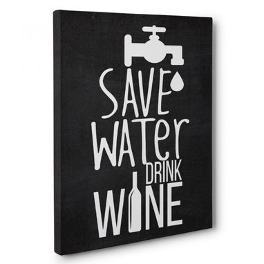 Custom Made Save Water Drink Wine Kitchen Canvas Wall Art