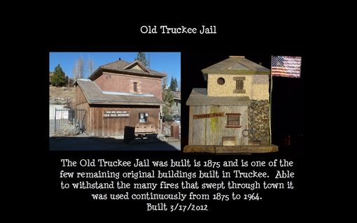 Custom Made Birdhouse & Feeder - Old Truckee Jail 1874-1964