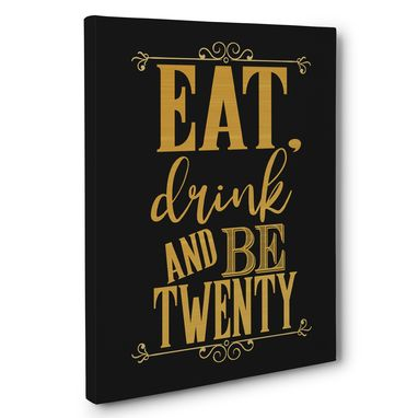 Custom Made Eat Drink And Be Twenty Birthday Canvas Wall Art