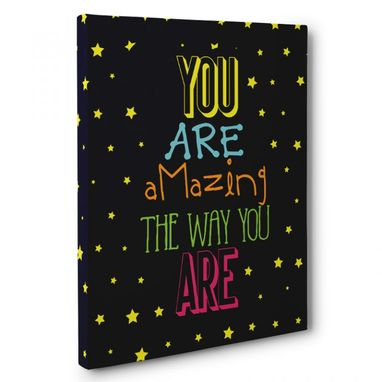 Custom Made You Are Amazing The Way You Are Canvas Wall Art