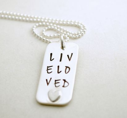 Custom Made Hand Stamped Inspirational Necklace Live Loved Sterling Silver