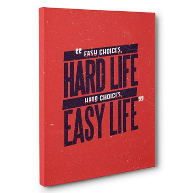 Custom Made Easy Choices Hard Life Canvas Wall Art