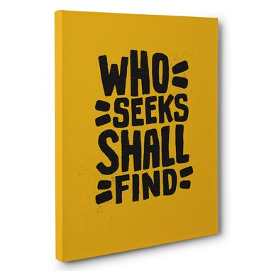 Custom Made Who Seeks Shall Find Motivational Canvas Wall Art