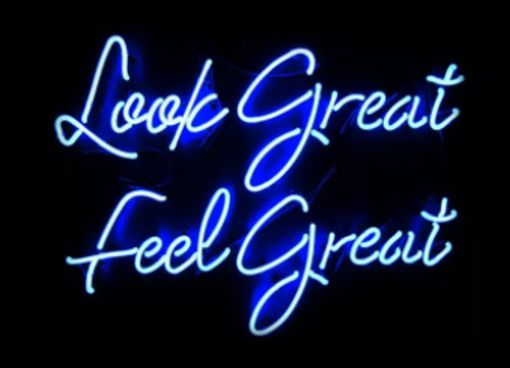 Custom Made Look Great Feel Great Neon Sign
