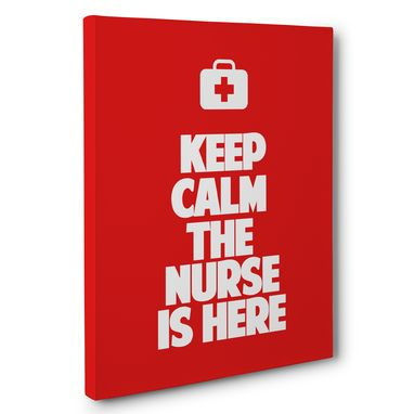 Custom Made Keep Calm The Nurse Is Here Canvas Wall Art