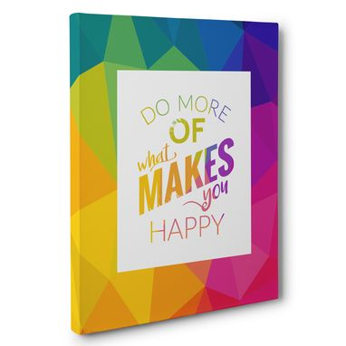 Custom Made Do More Of What Makes You Happy Canvas Wall Art