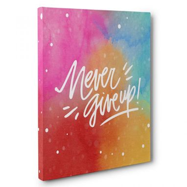 Custom Made Never Give Up Colorful Canvas Wall Art