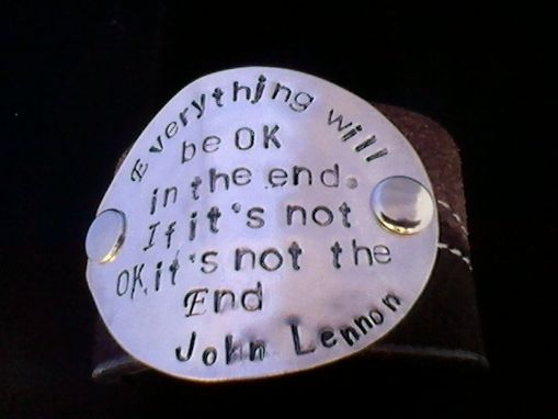 Custom Made John Lennon Quote Handstamped On An Upcycled Belt Leather Cuff-Silverware Jewelry