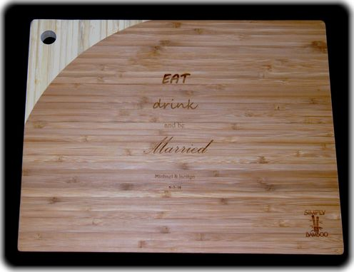 Custom Made We Laser Engrave Bamboo Cutting Boards