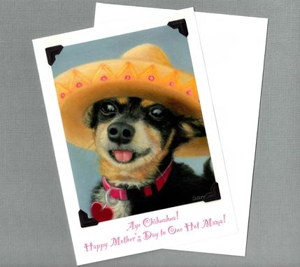 Custom Made Hot Mama Mother's Day Card - Aye Chihuahua Dog Art - 10% Benefits Animal Rescue