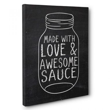 Custom Made Made With Love And Awesome Sauce Kitchen Canvas Wall Art