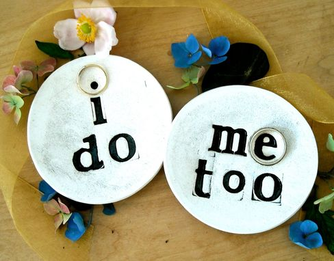 Custom Made Wedding Ring Bearer Bowls - I Do. Me Too. Set