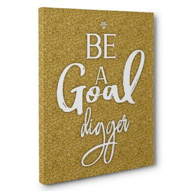 Custom Made Be A Goal Digger Canvas Wall Art