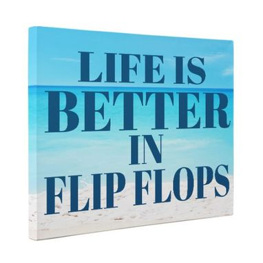 Custom Made Life Is Better In Flip Flops Canvas Wall Art
