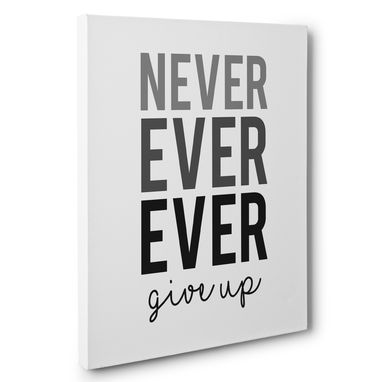 Custom Made Never Ever Give Up Motivational Canvas Wall Art