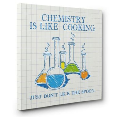 Custom Made Chemistry Is Like Cooking Canvas Wall Art