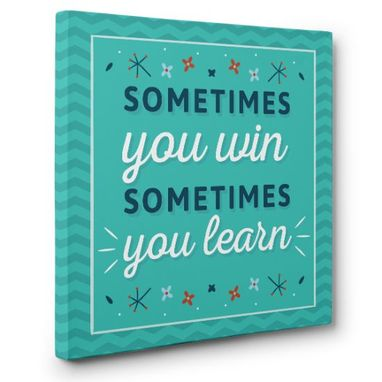 Custom Made Sometimes You Learn Canvas Wall Art