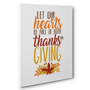 Custom Made Let Our Hearts Be Full Of Thanks And Giving Canvas Wall Art
