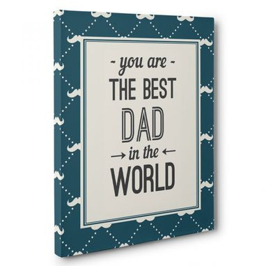 Custom Made You Are The Best Dad In The World Canvas Wall Art