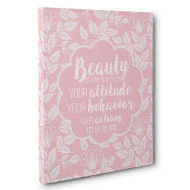 Custom Made Beauty Is Created By Your Attitude Canvas Wall Art