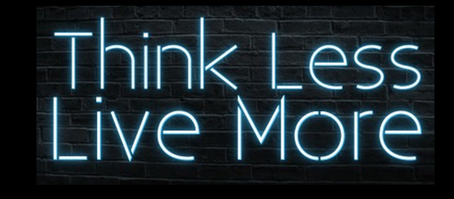 Custom Made Think Less Live More Neon Sign
